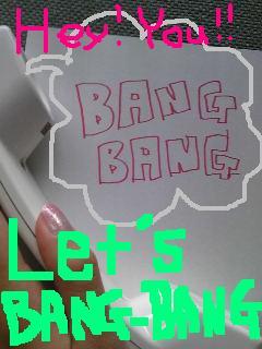 20090622bang-bang.jpg
